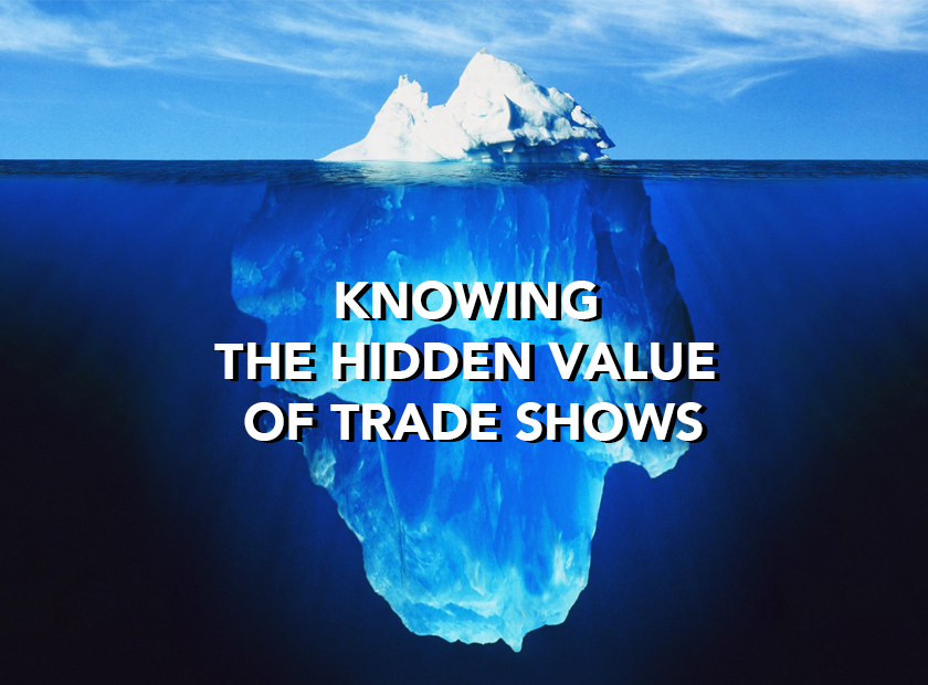 Knowing The Hidden Value Of Trade Shows