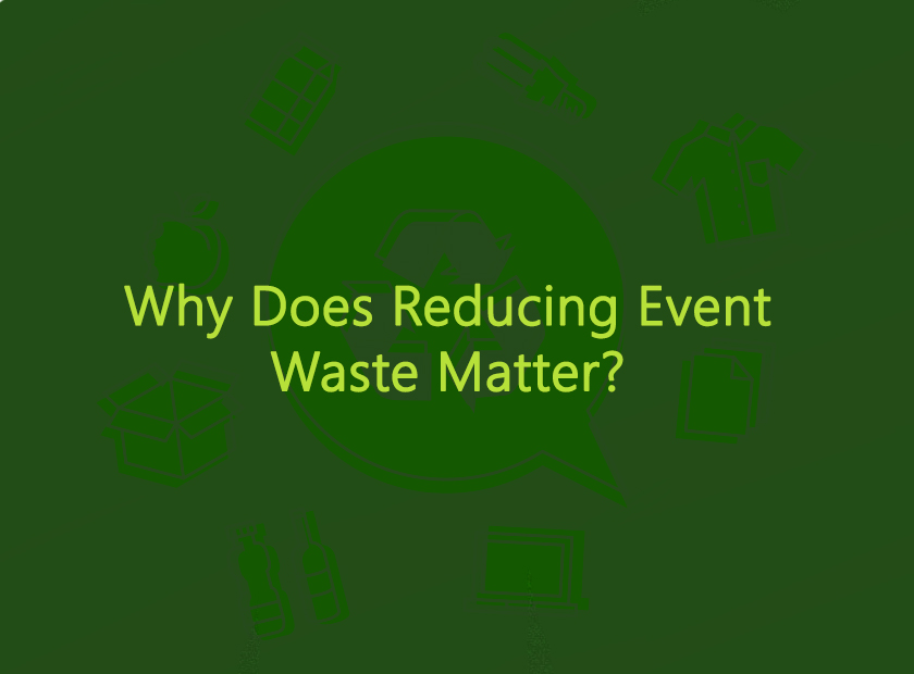 Why Does Reducing Event Waste Matter