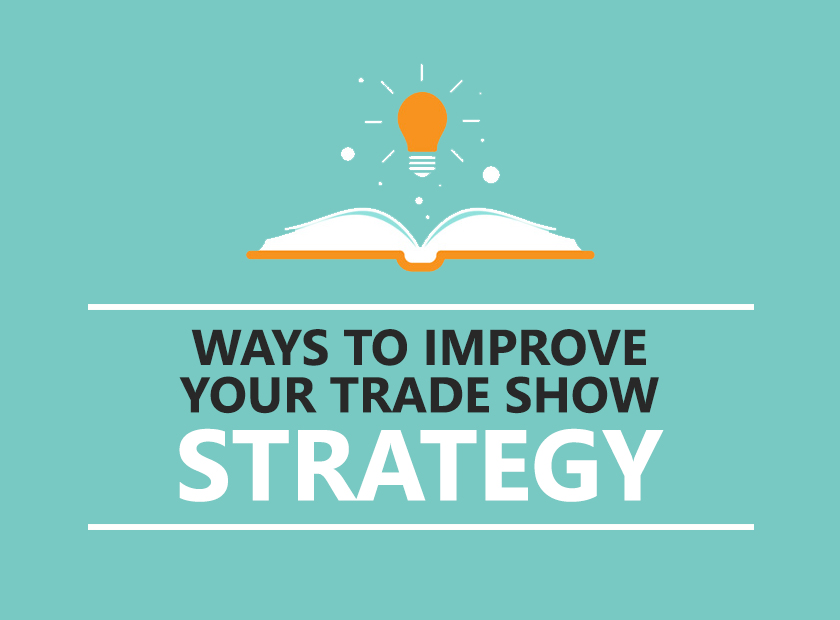 Ways To Improve Your Trade Show Strategy