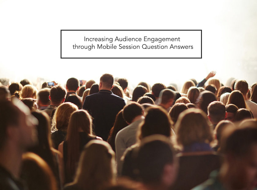 Increasing Audience Engagement through Mobile Session Question Answers