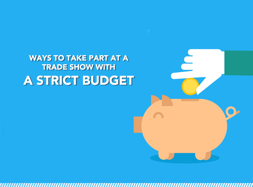 Ways to Take Part at a Trade Show with a Strict Budget