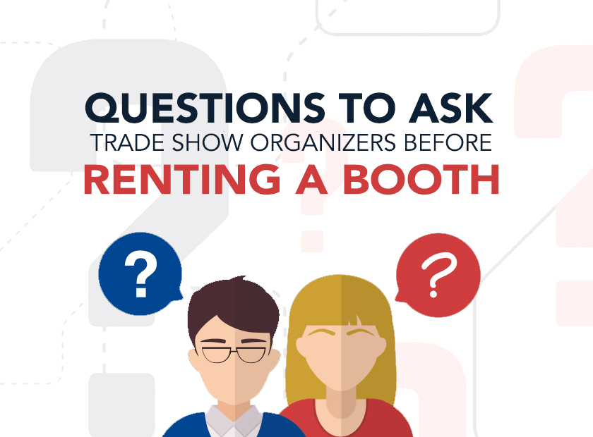 Questions to ask Trade Show Organizers before Renting a Booth