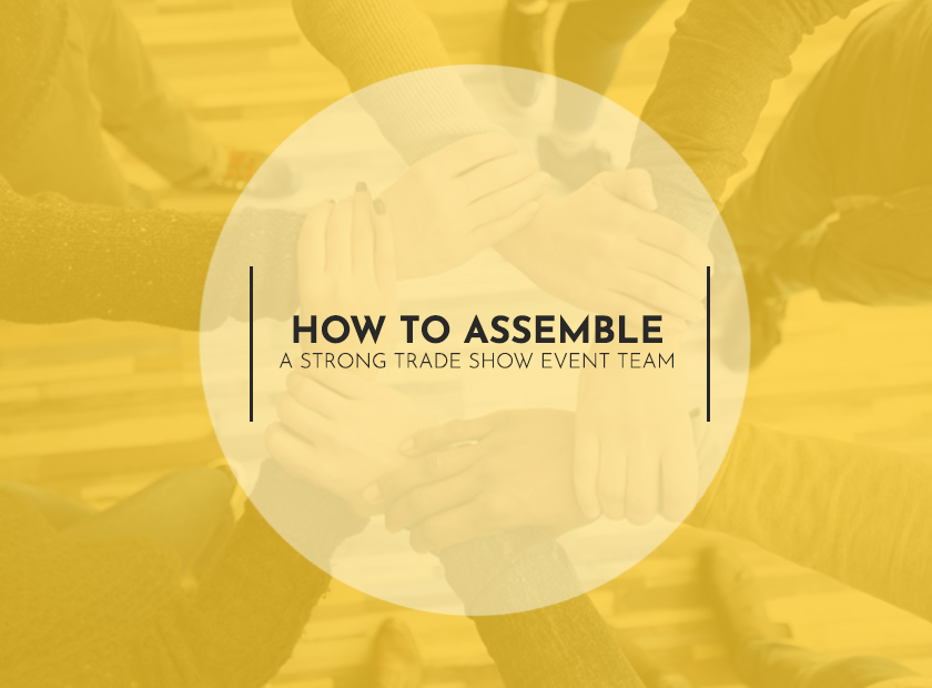 How to Assemble a Strong Trade Show Event Team