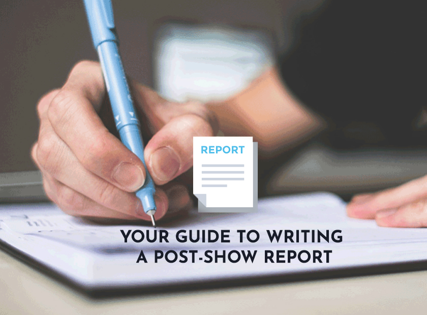 Your Guide to Writing a Post-Show Report