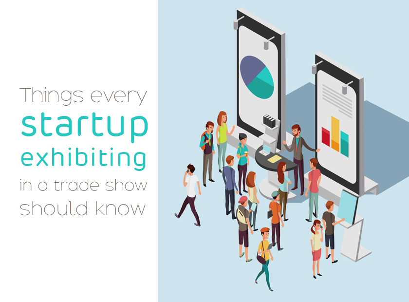 Things every startup exhibiting in a trade show should know
