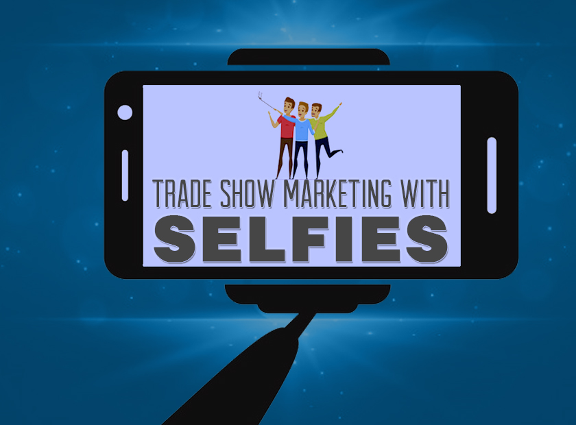 Trade Show Marketing with Selfies