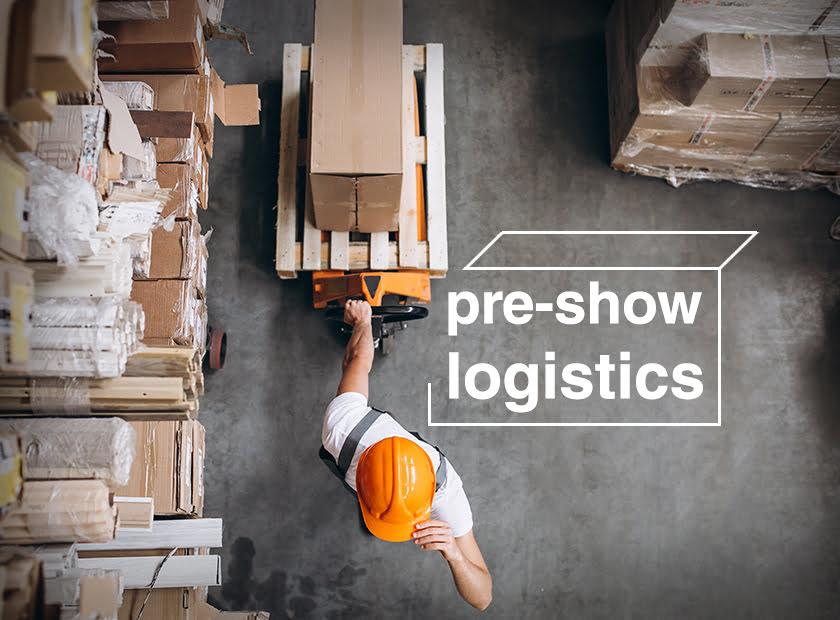 Pre Show- logistics
