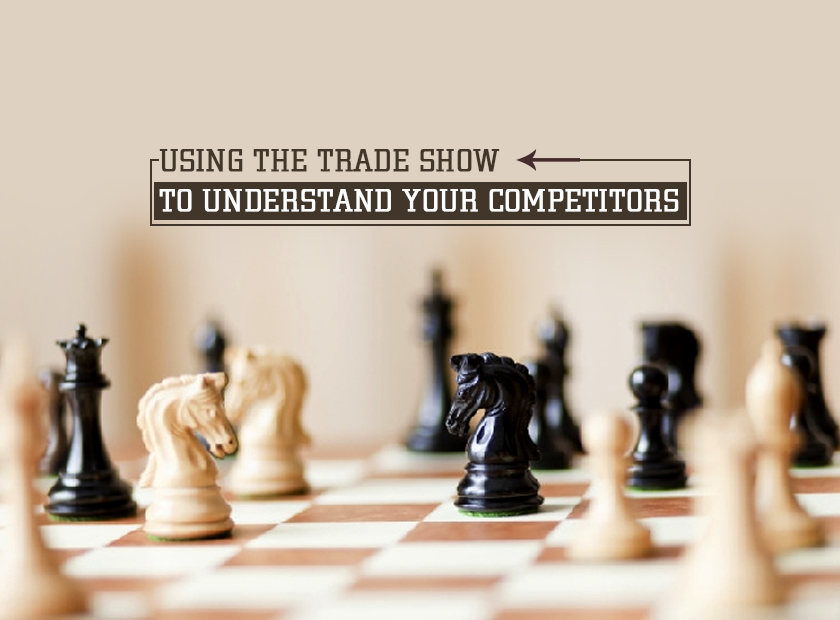 Using the Trade Show to Understand Your Competitors