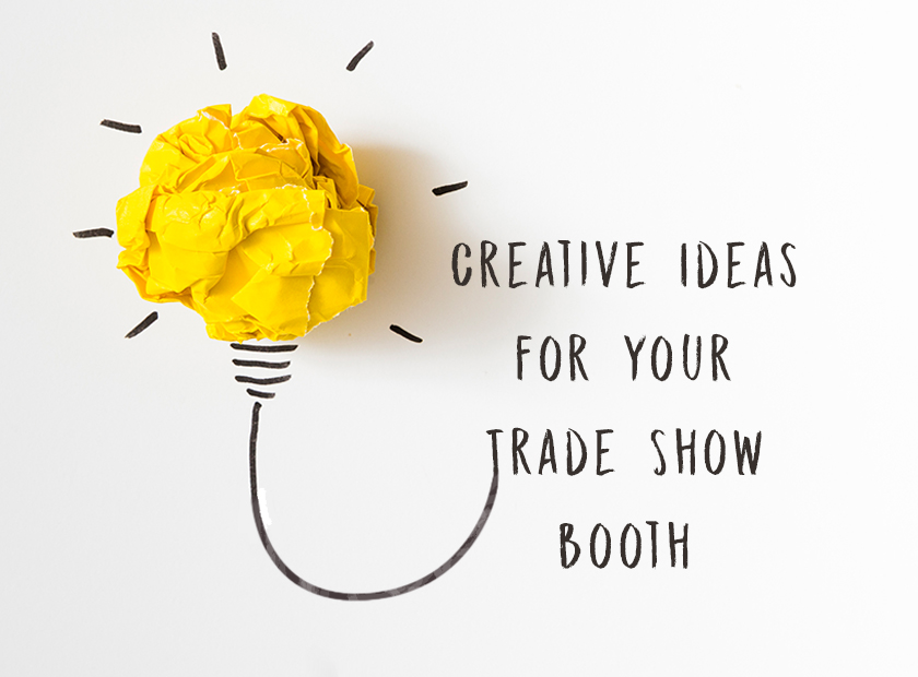 Creative Ideas for Your Trade Show Booth
