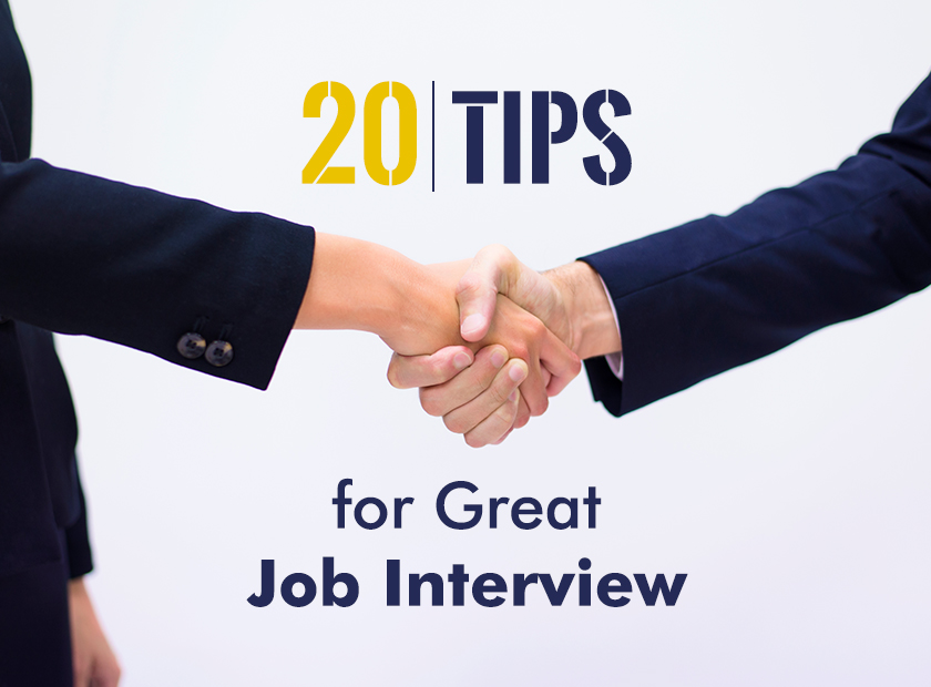 20 TIPS FOR GREAT JOB INTERVIEW