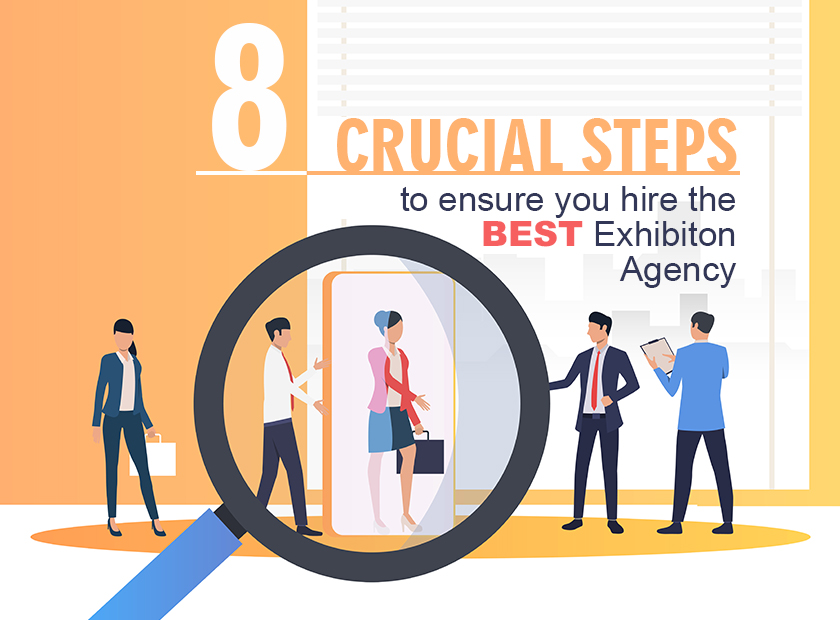 8 Crucial steps to ensure you hire the best exhibition agency